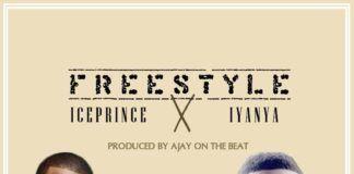 Ice Prince & Iyanya - FREESTYLE [prod. by AjayOnTheBeat] Artwork   AceWorldTeam.com