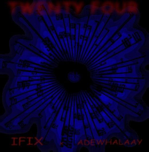 Ifix ft. Adewhalaay - TWENTY FOUR Artwork | AceWorldTeam.com
