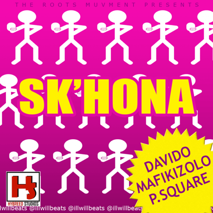 Illwill ft. DavidO, Uhuru, Mafikizolo & P-Square - SK'HONA Artwork | AceWorldTeam.com