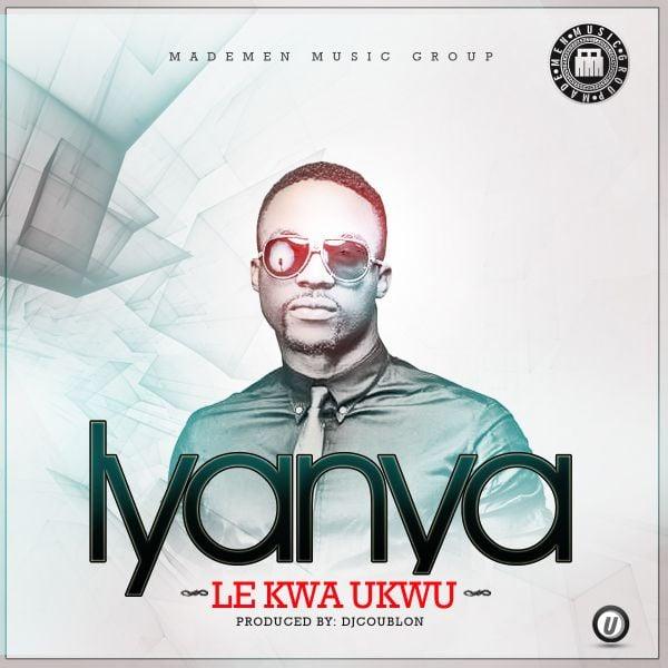Iyanya - LE KWA UKWU [prod. by DJ Coublon] Artwork | AceWorldTeam.com