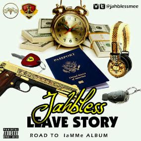 Jahbless - LEAVE STORY [Freestyle] Artwork | AceWorldTeam.com