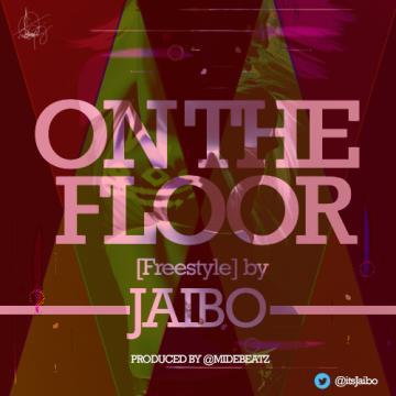 Jaibo - ON THE FLOOR Freestyle [prod. by Mide Beatz] Artwork | AceWorldTeam.com