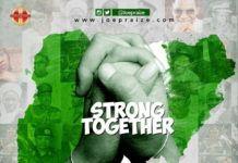 Joe Praize ft. Frank Edwards & Nikki Laoye - STRONG TOGETHER Artwork | AceWorldTeam.com