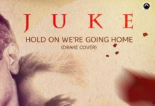 Juke - HOLD ON, WE'RE GOING HOME [a Drake cover] Artwork | AceWorldTeam.com