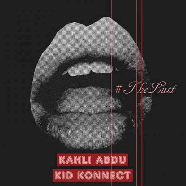 Kahli Abdu & Kid Konnect - THE LUST Artwork | AceWorldTeam.com