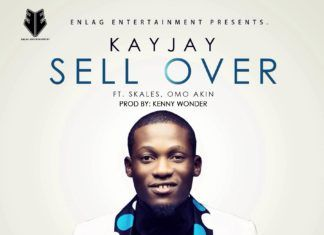 Kay Jay ft. Skales & Omo Akin - SELL OVER [prod. by Kenny Wonder] Artwork | AceWorldTeam.com