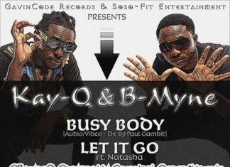 Kay-Q & B-Myne - BUSY BODY [Audio_Video] + LET IT GO ft. Natasha Artwork | AceWorldTeam.com
