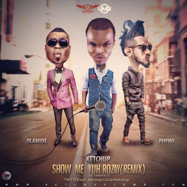 KetchUp ft. Olamide, Phyno & EmmyAce - SHOW ME YUH ROZAY [Remix] Artwork | AceWorldTeam.com