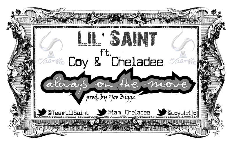Lil' Saint ft. Coy & Cheladee - ALWAYS ON THE MOVE Artwork | AceWorldTeam.com