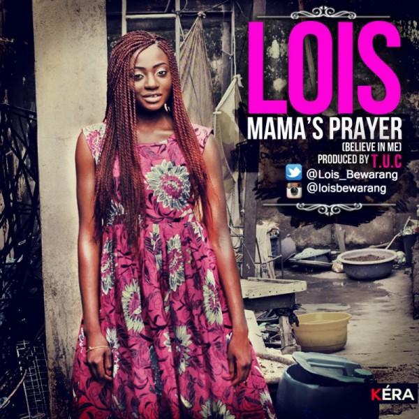 Lois - MAMA'S PRAYER [Believe In Me ~ prod. by T.U.C] Artwork | AceWorldTeam.com