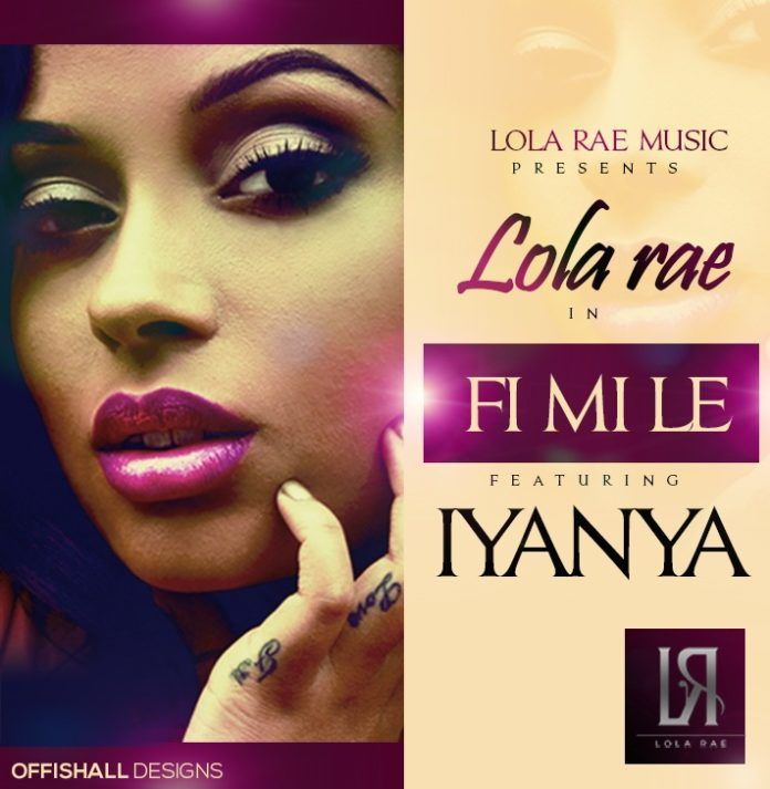 Lola Rae ft. Iyanya - FI MI LE [prod. by P2J] Artwork | AceWorldTeam.com