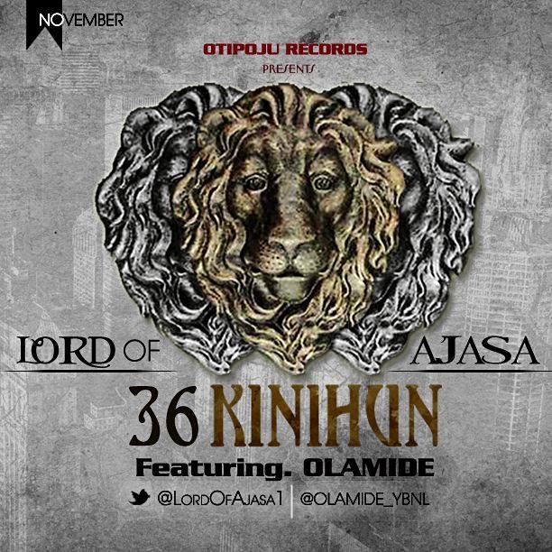 Lord of Ajasa ft. Olamide - 36 KINIHUN Artwork | AceWorldTeam.com