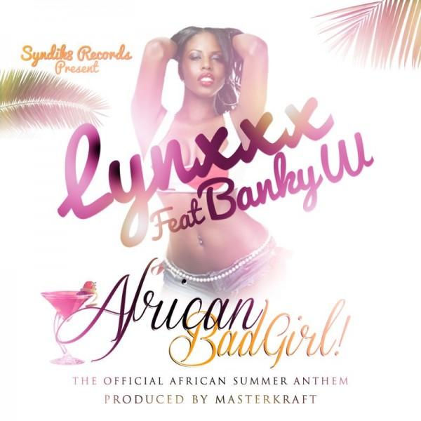 Lynxxx ft. Banky W - AFRICAN BAD GIRL [Official Video] Artwork | AceWorldTeam.com