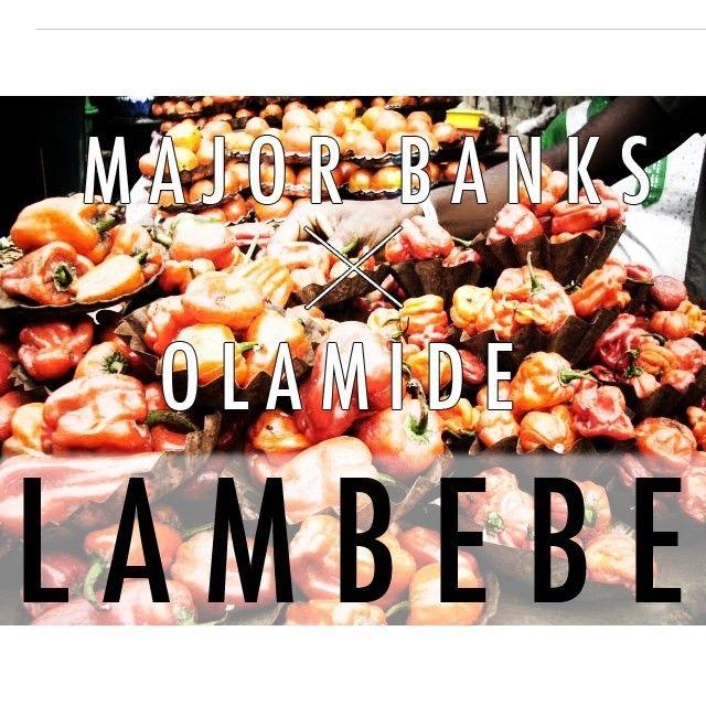 Major Banks ft. Olamide - LAMBEBE Artwork | AceWorldTeam.com