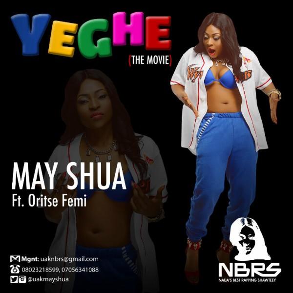 May Shua ft. Oritse Femi – YEGHE [Official Video] Artwork | AceWorldTeam.com