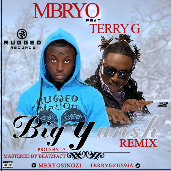 Mbryo ft. Terry G - BIG YANSH! Remix [prod. by L37] Artwork   AceWorldTeam.com