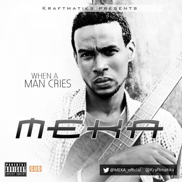 Meka - WHAN A MAN CRIES [prod. by Kraftmatiks] Artwork | AceWorldTeam.com