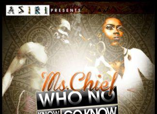 Ms. Chief - WHO NO KNOW GO KNOW [prod. by Samibond] Artwork | AceWorldTeam.com