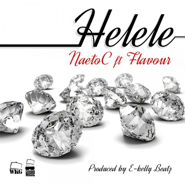 Naeto C ft. Flavour - HELELE [prod. by E-Kelly] Artwork | AceWorldTeam.com