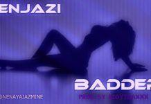 Nenjazi - BADDER [prod. by Addytraxx] Artwork | AceWorldTeam.com