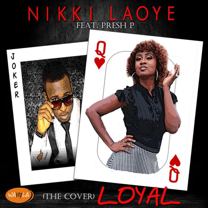 Nikki Laoye ft. Presh P - LOYAL [a Chris Brown cover] Artwork | AceWorldTeam.com