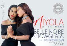 Niyola ft. Sound Sultan - BELLE NO BE SHOW-GLASS [prod. by Oscar] Artwork | AceWorldTeam.com