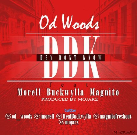 OD Woods ft. Morell, Buckwylla & Magnito - #DDK [Dey Don't Know ~ prod. by Mojarz] Artwork   AceWorldTeam.com