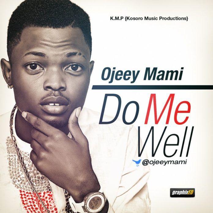 Ojeey Mami - DO ME WELL [prod. by Kosoro] Artwork | AceWorldTeam.com