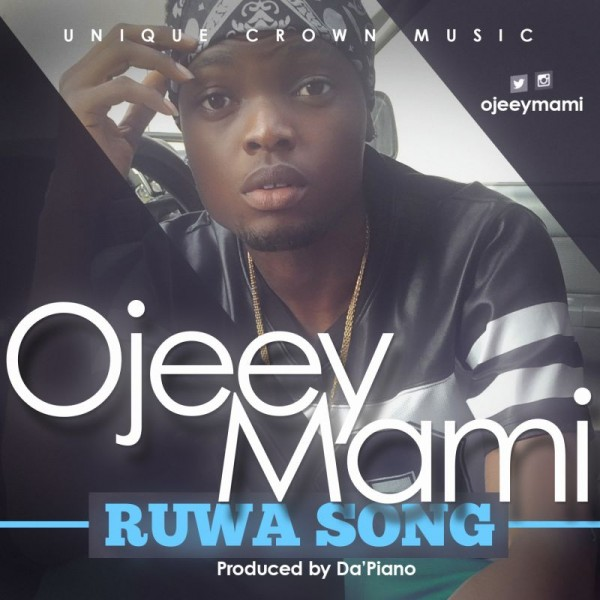 Ojeey Mami - RUWA SONG [prod by Da'Piano] Artwork | AceWorldTeam.com