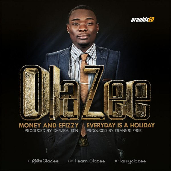 OlaZee - MONEY & EFIZZY [prod. by Chimbaleen] + EVERYDAY IS A HOLIDAY [prod. by Frankie Free] Artwork | AceWorldTeam.com