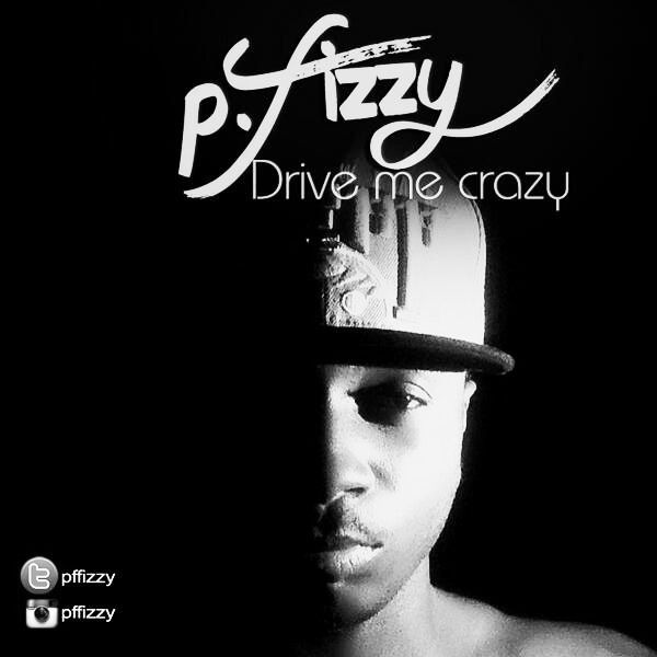 P-Fizzy - DRIVE ME CRAZY Artwork | AceWorldTeam.com