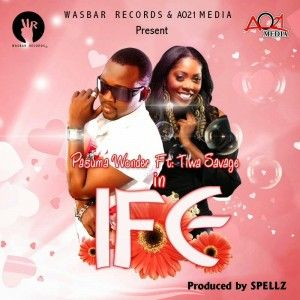 Pasuma Wonder ft. Tiwa Savage - IFE [prod. by Spellz] Artwork | AceWorldTeam.com
