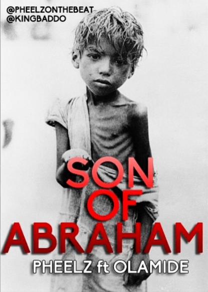 Pheelz ft. Olamide - SON OF ABRAHAM Artwork | AceWorldTeam.com