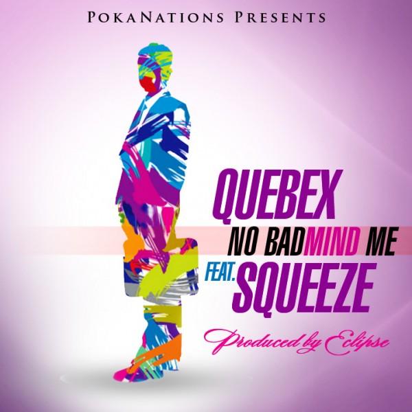 Quebex ft. Squeeze - NO BADMIND ME [prod. by Eclipse] Artwork | AceWorldTeam.com