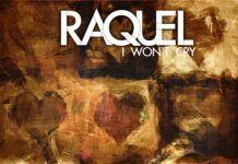 Raquel - I WON'T CRY [Official Video] Artwork | AceWorldTeam.com