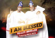 Realiti Brodazz ft. Mr. Seth - I AM BLESSED Artwork   AceWorldTeam.com