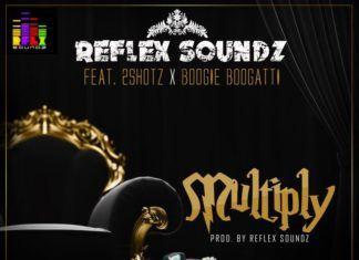 Reflex Soundz ft. 2shotz & Boogie Boogatti - MULTIPLY Artwork | AceWorldTeam.com