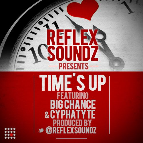 Reflex Soundz ft. Big Chance & CyphaTyte - TIME'S UP [prod. by Reflex Soundz] Artwork | AceWorldTeam.com