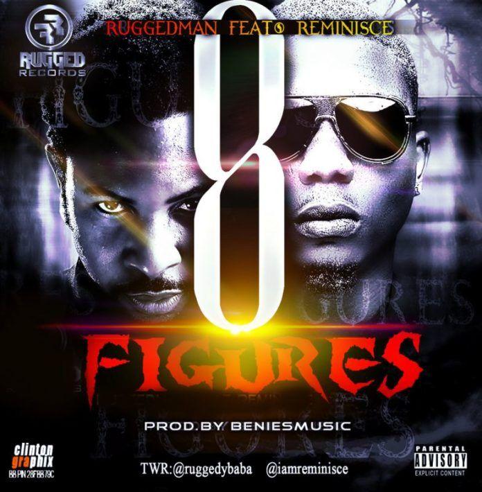 Ruggedman ft. Reminisce - 8 FIGURES [prod. by BeniesMusic] Artwork | AceWorldTeam.com