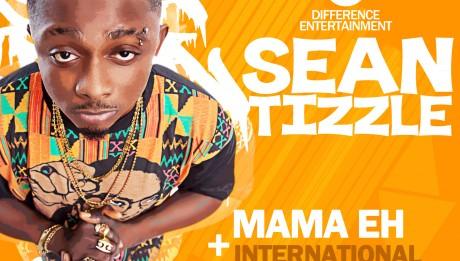 Sean Tizzle - MAMA EH + INTERNATIONAL BADMAN Artwork | AceWorldTeam.com