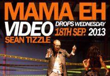 Sean Tizzle - MAMA EH [Official Video] Artwork | AceWorldTeam.com