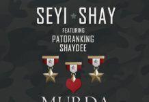 Seyi Shay ft. Patoranking & ShayDee - MURDA [prod. by Dokta Frabz] Artwork   AceWorldTeam.com