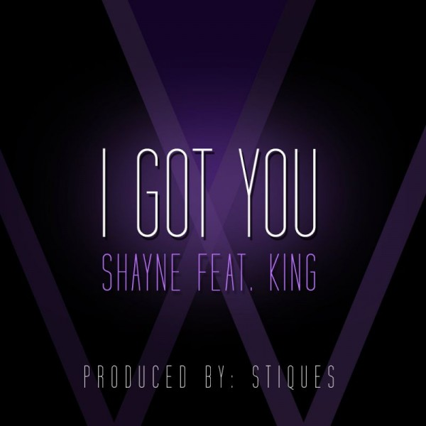 Shayne ft. King - I GOT YOU [prod. by Stiques] Artwork | AceWorldTeam.com