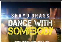 Shayo Grass - DANCE WITH SOMEBODY [prod. by Mr. Ebis] Artwork | AceWorldTeam.com
