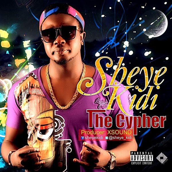 Sheye Kidi - THE CYPHER [prod. by X-Sound] Artwork | AceWorldTeam.com