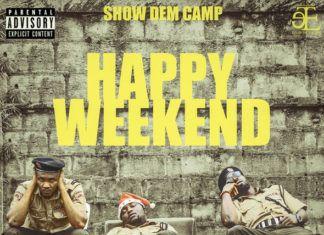 Show Dem Camp - HAPPY WEEKEND [prod. by Kid Konnect] Artwork | AceWorldTeam.com