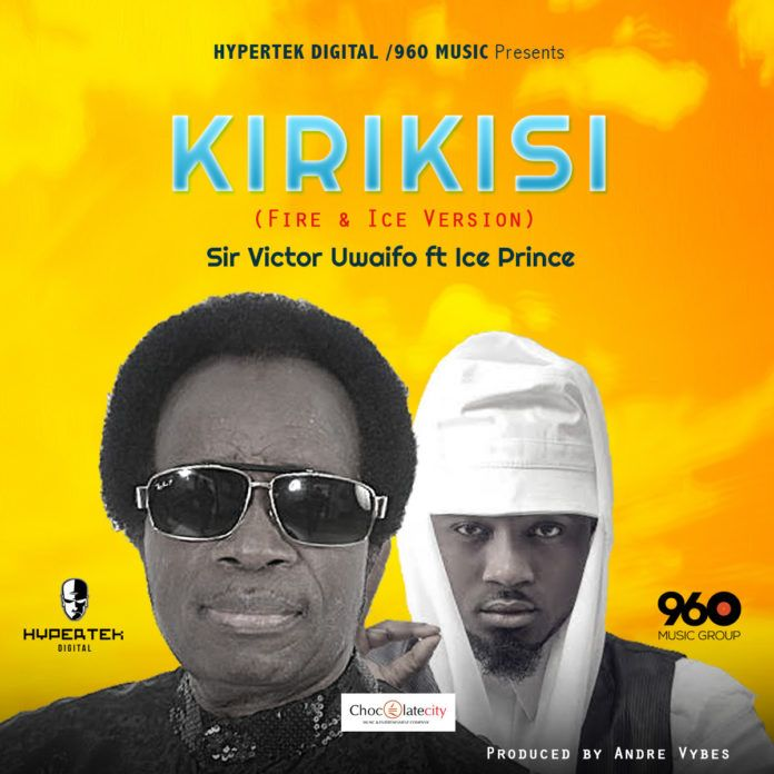 Sir Victor Uwaifo ft. Ice Prince - KIRIKISI [Fire & Ice Version ~ prod. by Andre Vybes] Artwork | AceWorldTeam.com