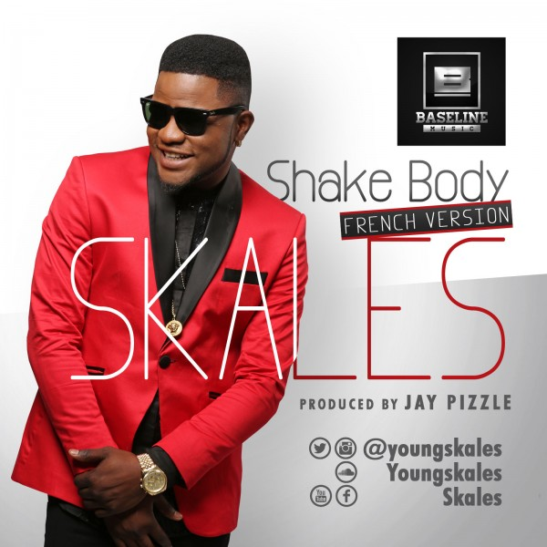 Skales - SHAKE BODY [French Version ~ prod. by Jay Pizzle] Artwork | AceWorldTeam.com