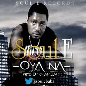 Soul E - OYA NA [prod. by Chimbalin] Artwork | AceWorldTeam.com