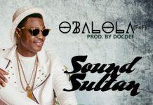 Sound Sultan - OBALOLA [prod. by Doc Def] Artwork | AceWorldTeam.com